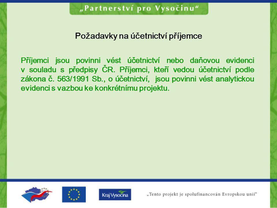 Požadavky na účetnictví příjemce Příjemci jsou povinni vést účetnictví nebo daňovou evidenci v souladu s předpisy ČR. Příjemci, kteří vedou účetnictví