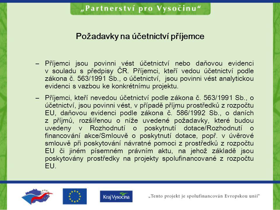 Požadavky na účetnictví příjemce –Příjemci jsou povinni vést účetnictví nebo daňovou evidenci v souladu s předpisy ČR. Příjemci, kteří vedou účetnictv