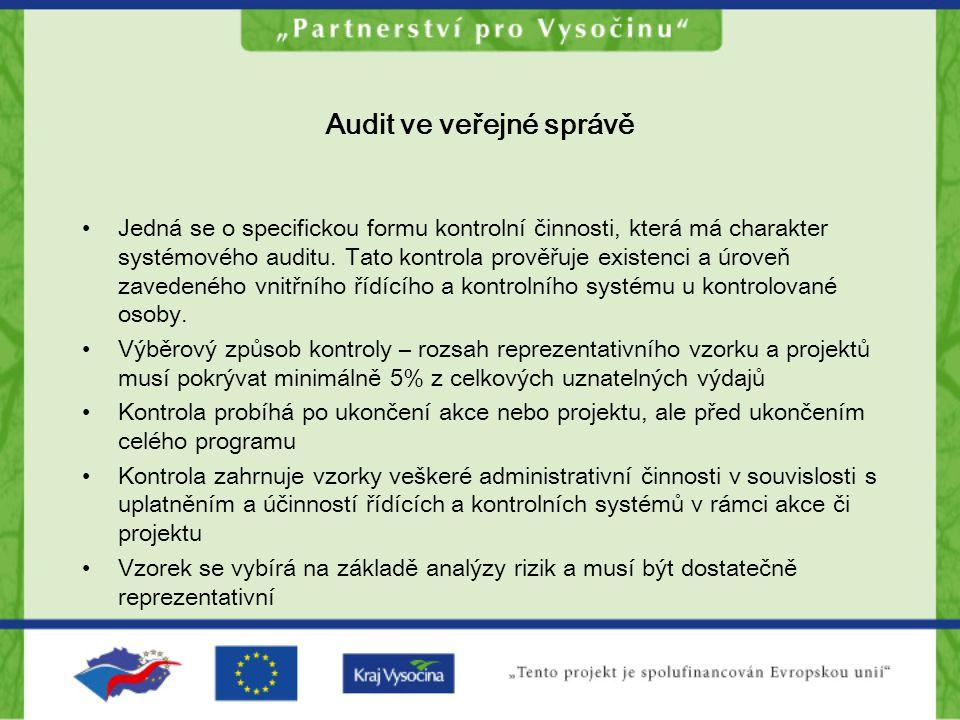 Audit ve veřejné správě Jedná se o specifickou formu kontrolní činnosti, která má charakter systémového auditu. Tato kontrola prověřuje existenci a úr