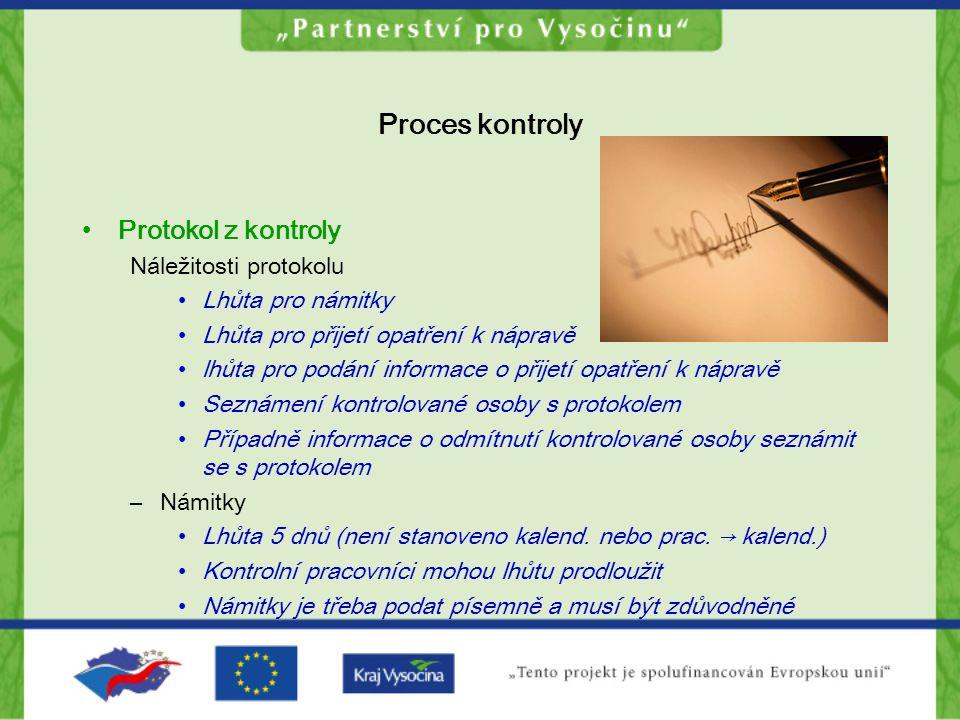 Proces kontroly Protokol z kontroly Náležitosti protokolu Lhůta pro námitky Lhůta pro přijetí opatření k nápravě lhůta pro podání informace o přijetí