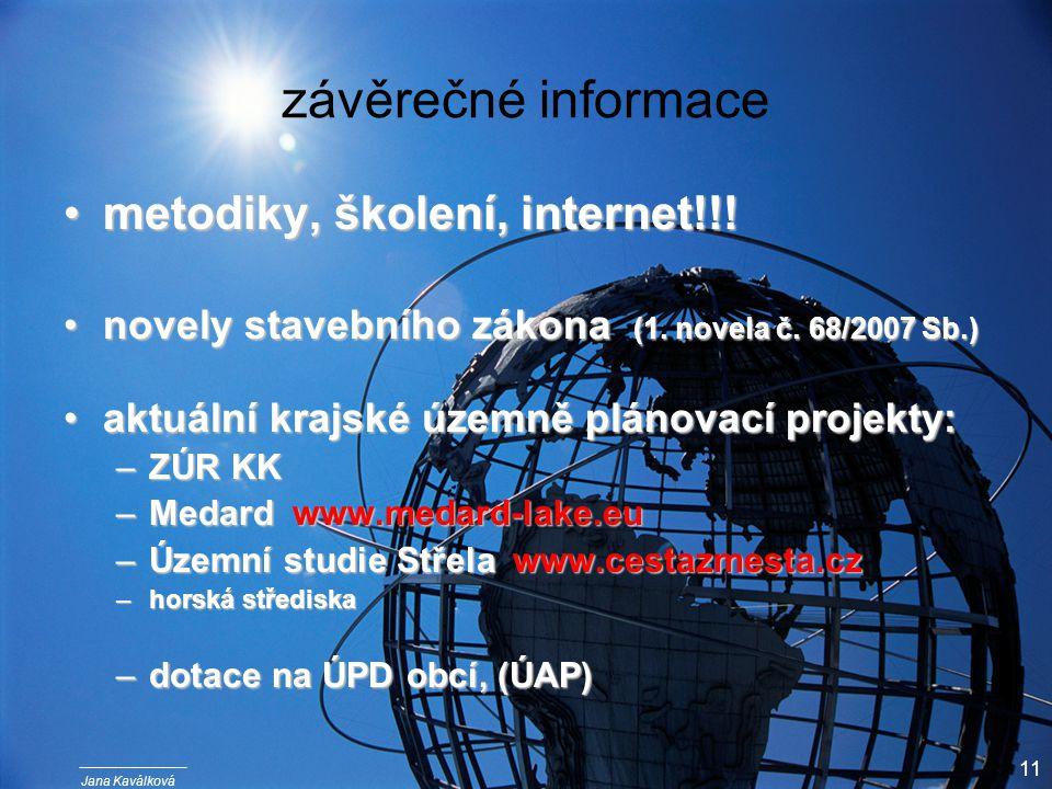 Jana Kaválková 11 závěrečné informace metodiky, školení, internet!!!metodiky, školení, internet!!.