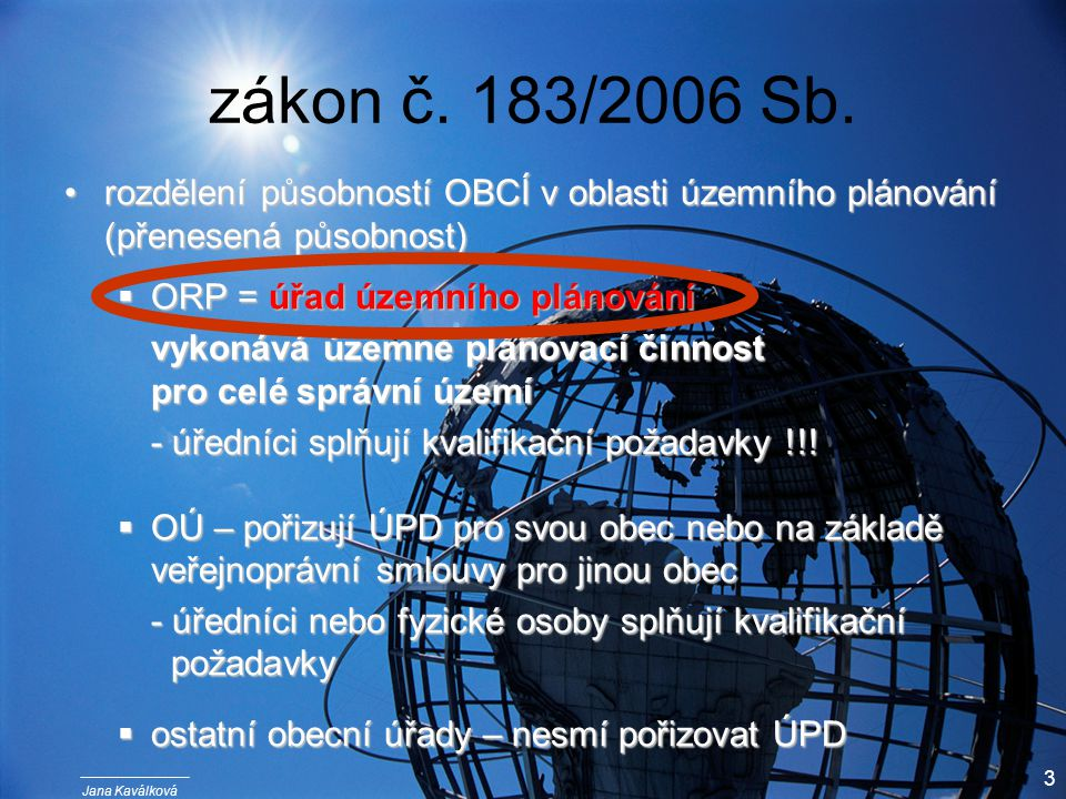 Jana Kaválková 3 zákon č. 183/2006 Sb.