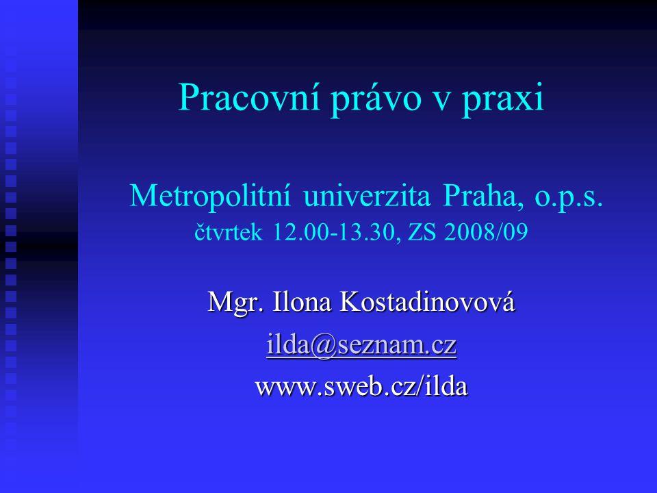 Pracovní právo v praxi Metropolitní univerzita Praha, o.p.s.