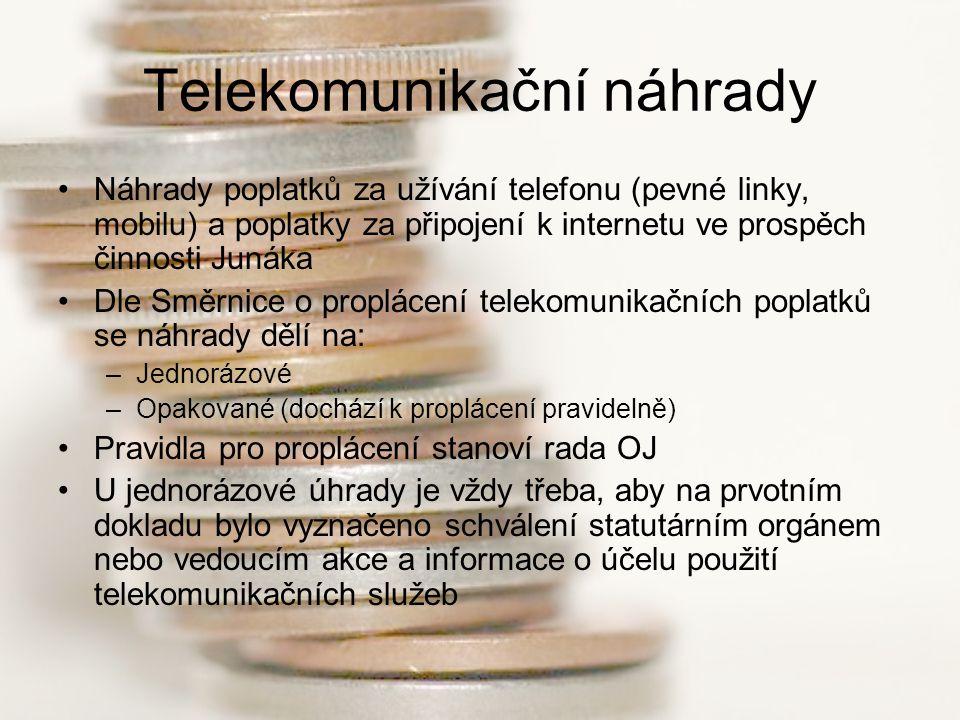 Telekomunikační náhrady Náhrady poplatků za užívání telefonu (pevné linky, mobilu) a poplatky za připojení k internetu ve prospěch činnosti Junáka Dle