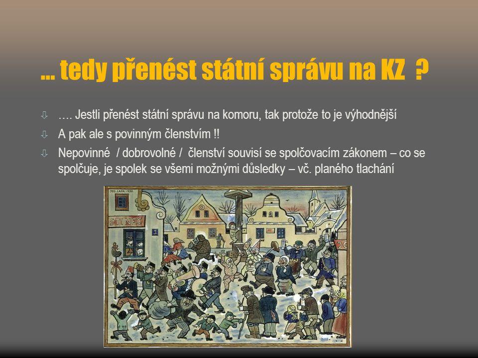 … tedy přenést státní správu na KZ .  ….