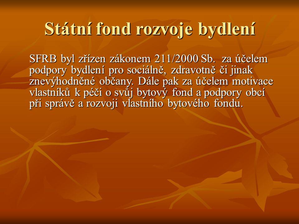 Státní fond rozvoje bydlení SFRB byl zřízen zákonem 211/2000 Sb.