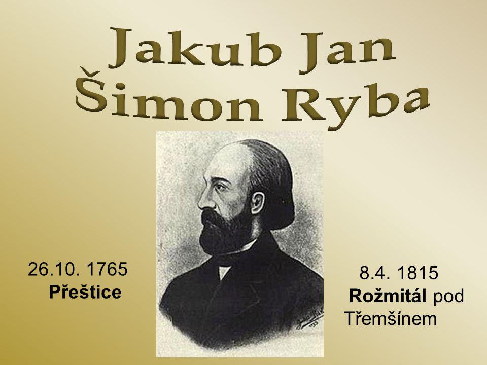26.10. 1765 Přeštice 8.4. 1815 Rožmitál pod Třemšínem