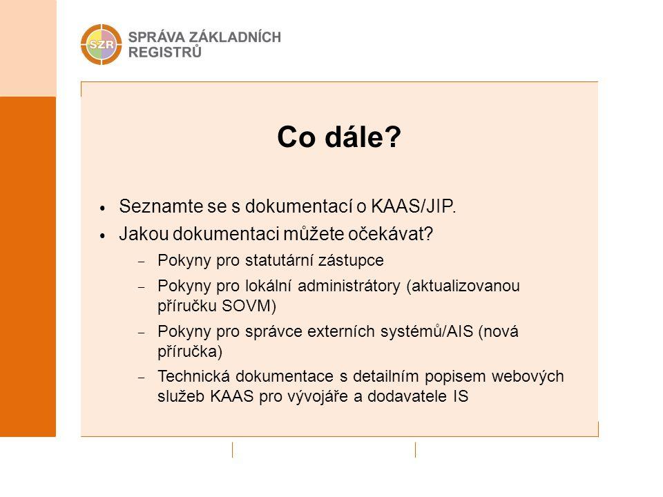 Co dále? Seznamte se s dokumentací o KAAS/JIP. Jakou dokumentaci můžete očekávat? – Pokyny pro statutární zástupce – Pokyny pro lokální administrátory