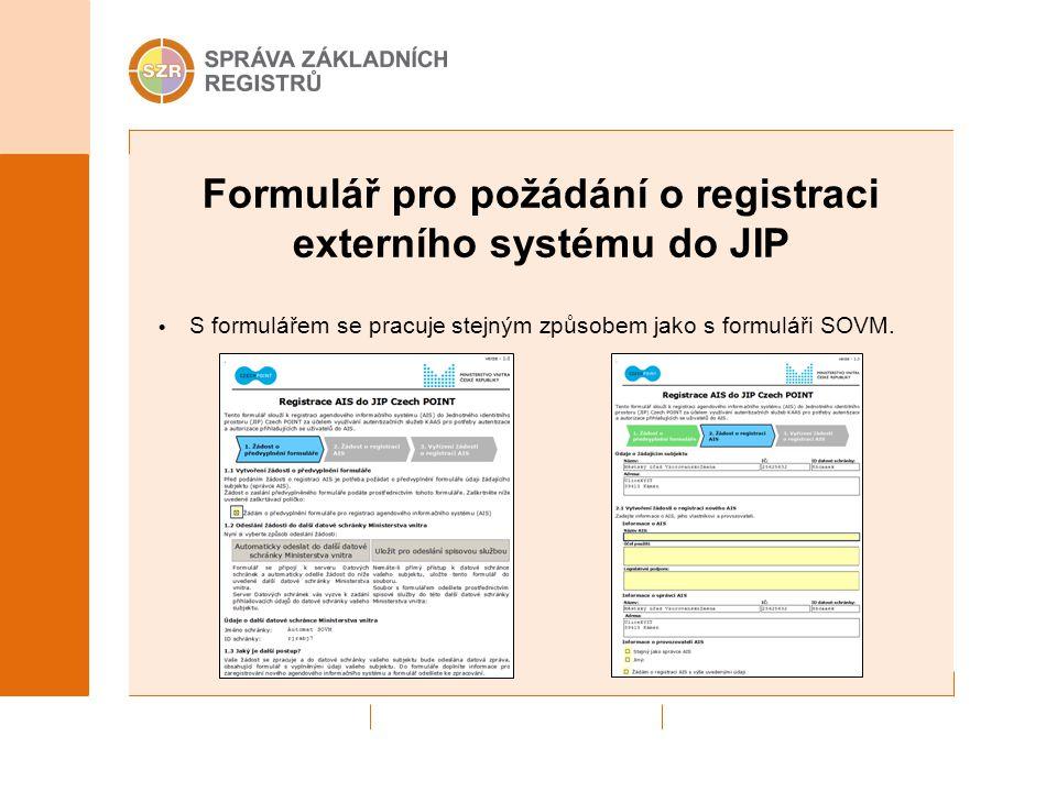 Formulář pro požádání o registraci externího systému do JIP S formulářem se pracuje stejným způsobem jako s formuláři SOVM.
