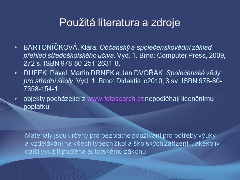 Použitá literatura a zdroje BARTONÍČKOVÁ, Klára.