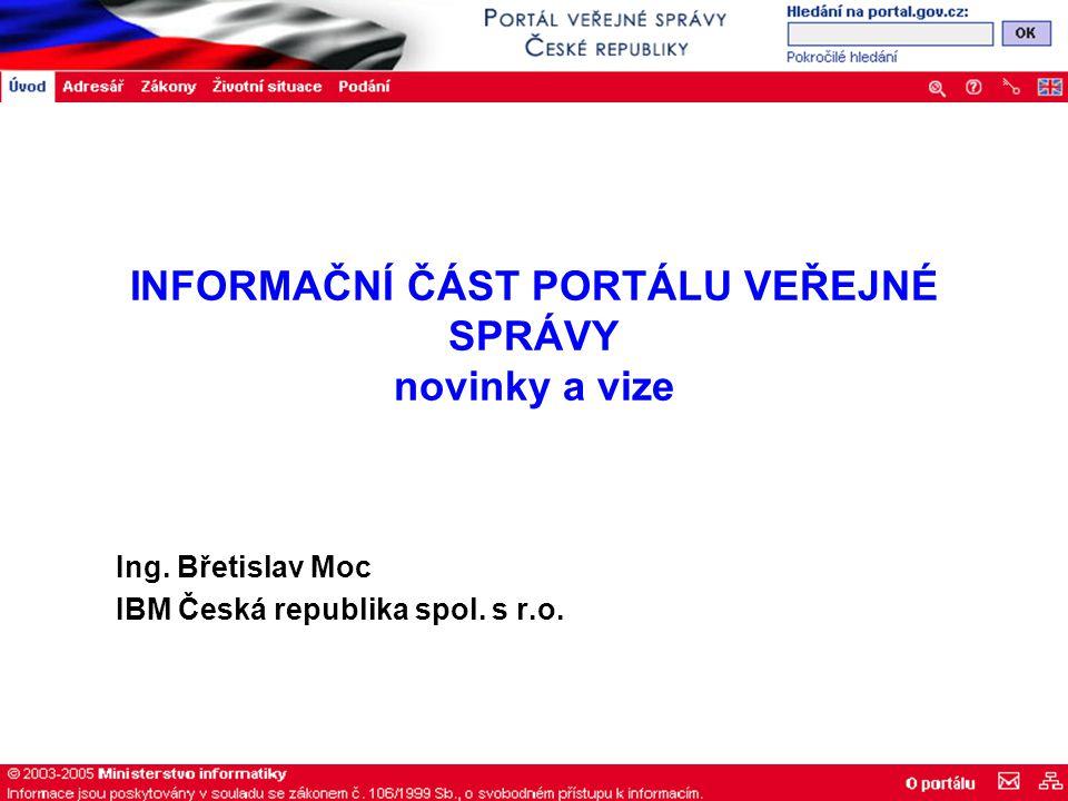 INFORMAČNÍ ČÁST PORTÁLU VEŘEJNÉ SPRÁVY novinky a vize Ing.