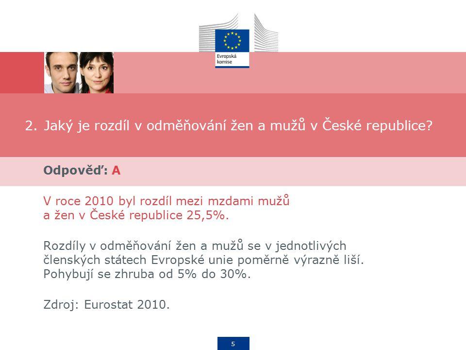 6 3.Jaký je průměrný rozdíl v odměňování žen a mužů v Evropské unii? A.16,4% B.24% C.33%