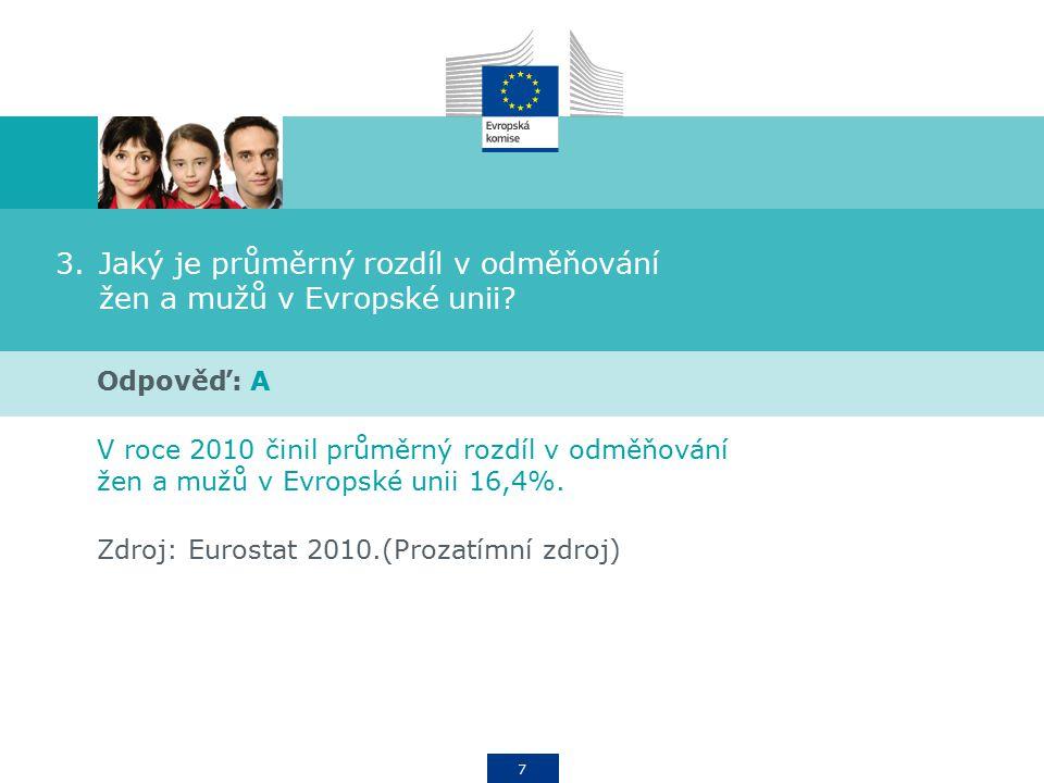 28 9.Jakým způsobem se Evropská unie zasazuje o odstranění rozdílů v odměňování žen a mužů.