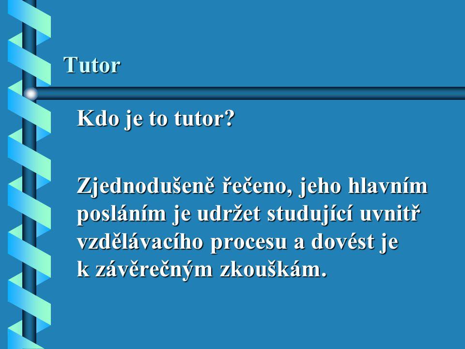 Tutor Kdo je to tutor.Kdo je to tutor.