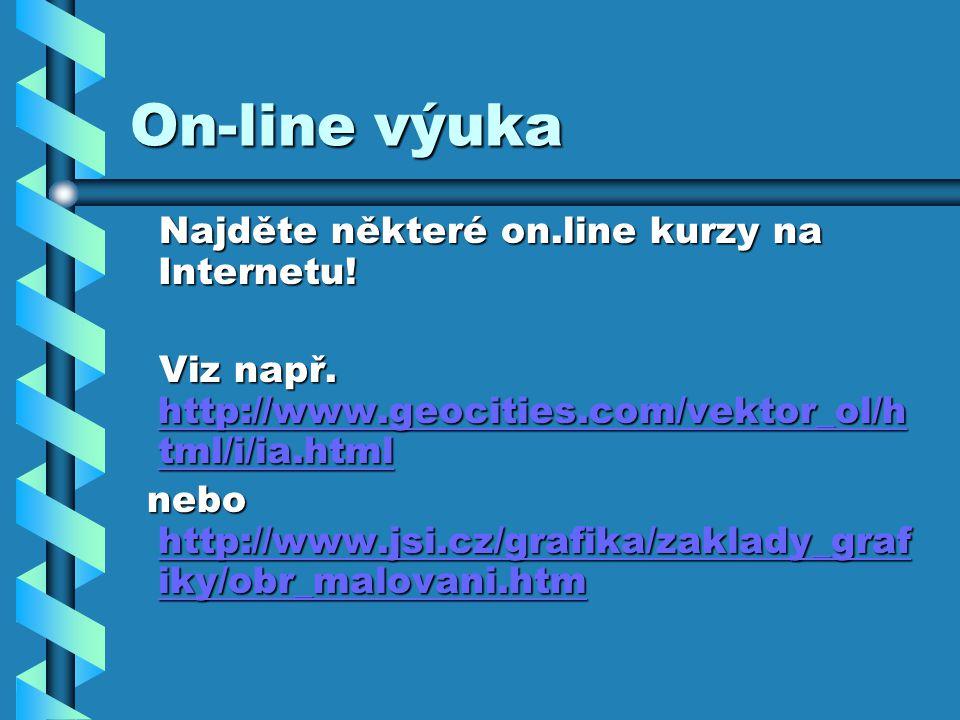 On-line výuka Najděte některé on.line kurzy na Internetu.