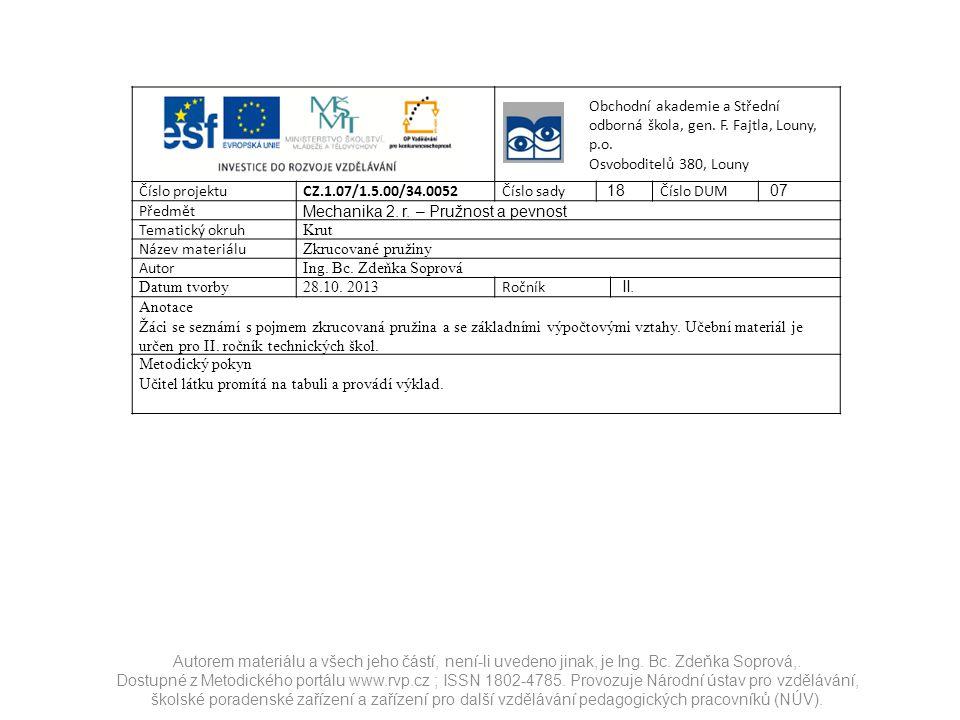 Autorem materiálu a všech jeho částí, není-li uvedeno jinak, je Ing. Bc. Zdeňka Soprová,. Dostupné z Metodického portálu www.rvp.cz ; ISSN 1802-4785.