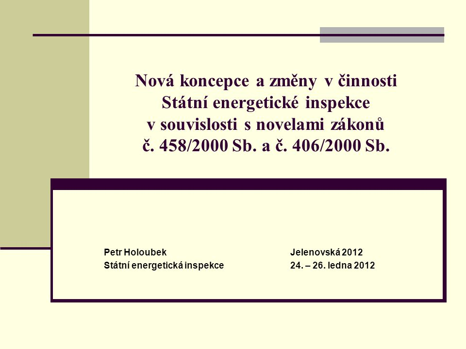 Nová koncepce a změny v činnosti Státní energetické inspekce v souvislosti s novelami zákonů č.