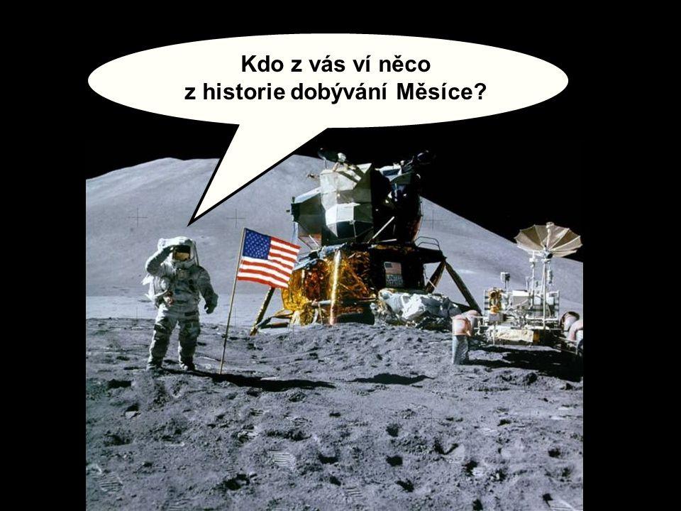 Kdo z vás ví něco z historie dobývání Měsíce?