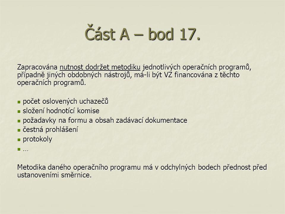 Část A – bod 17. Zapracována nutnost dodržet metodiku jednotlivých operačních programů, případně jiných obdobných nástrojů, má-li být VZ financována z