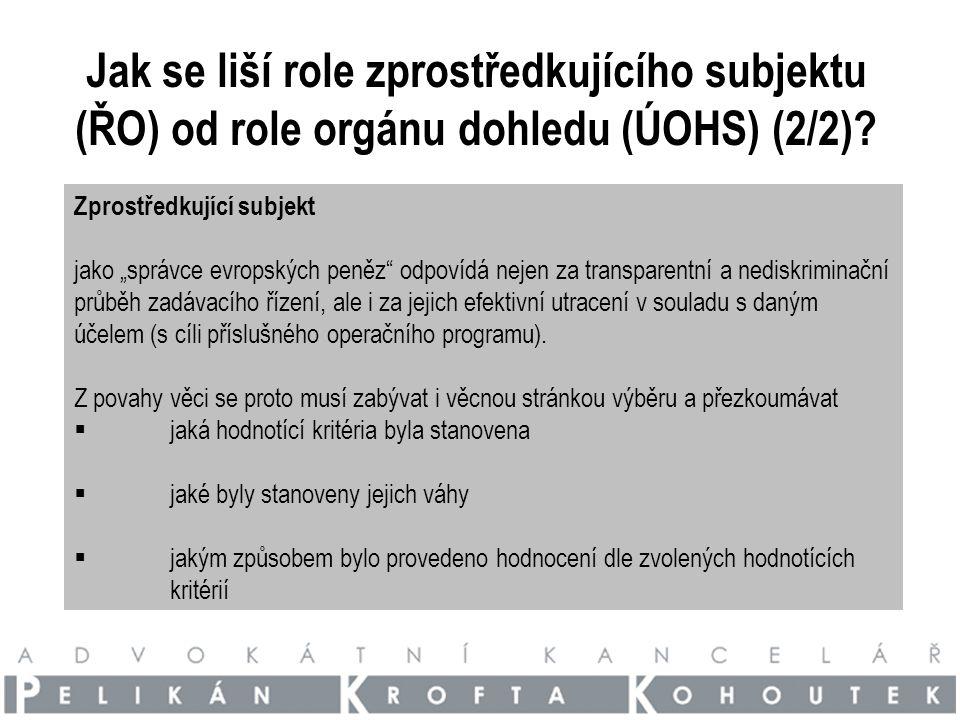 Jak se liší role zprostředkujícího subjektu (ŘO) od role orgánu dohledu (ÚOHS) (2/2).
