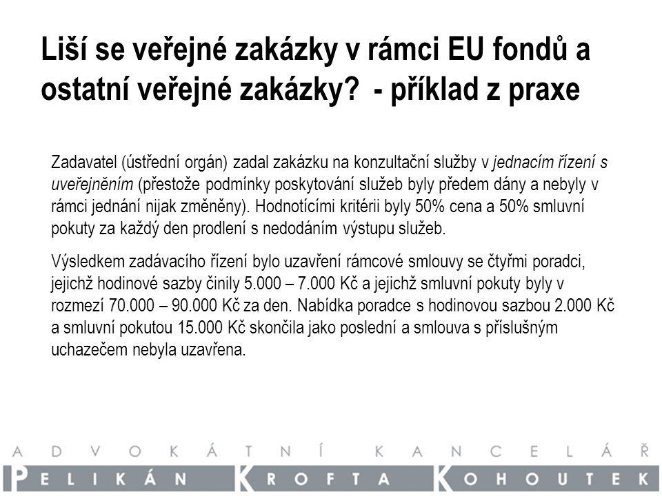 Liší se veřejné zakázky v rámci EU fondů a ostatní veřejné zakázky.