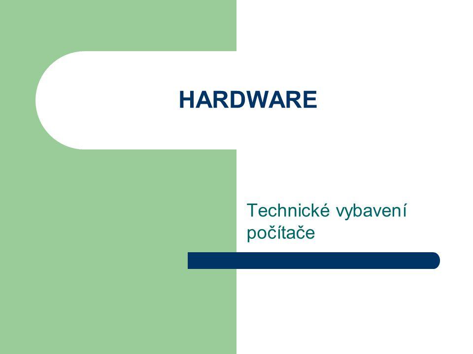 HARDWARE Technické vybavení počítače