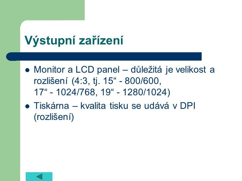 Výstupní zařízení Monitor a LCD panel – důležitá je velikost a rozlišení (4:3, tj.