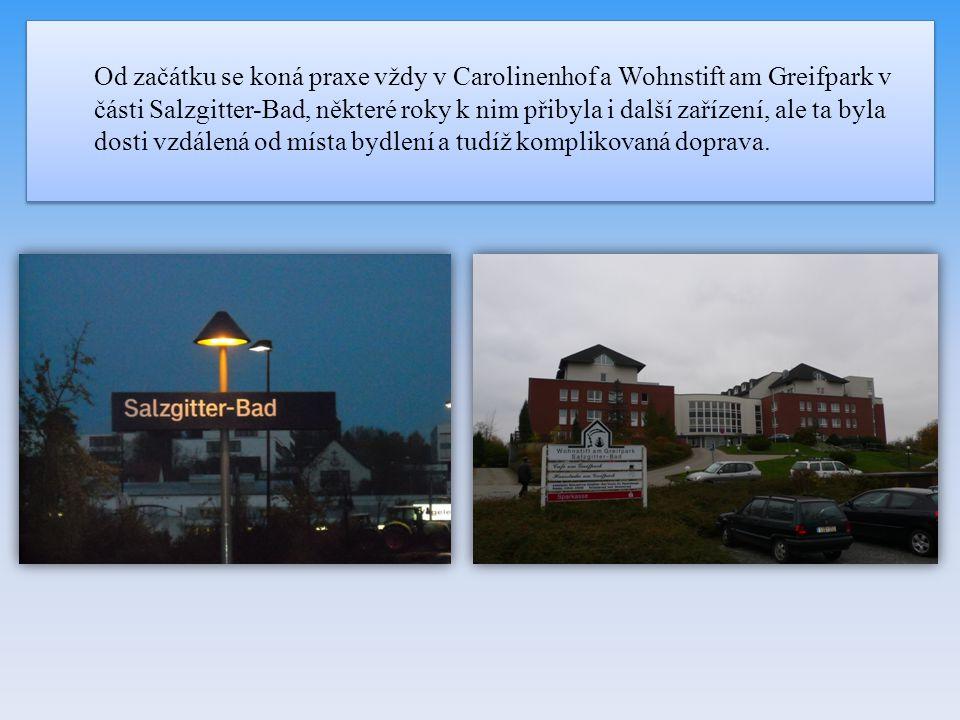 Od začátku se koná praxe vždy v Carolinenhof a Wohnstift am Greifpark v části Salzgitter-Bad, některé roky k nim přibyla i další zařízení, ale ta byla
