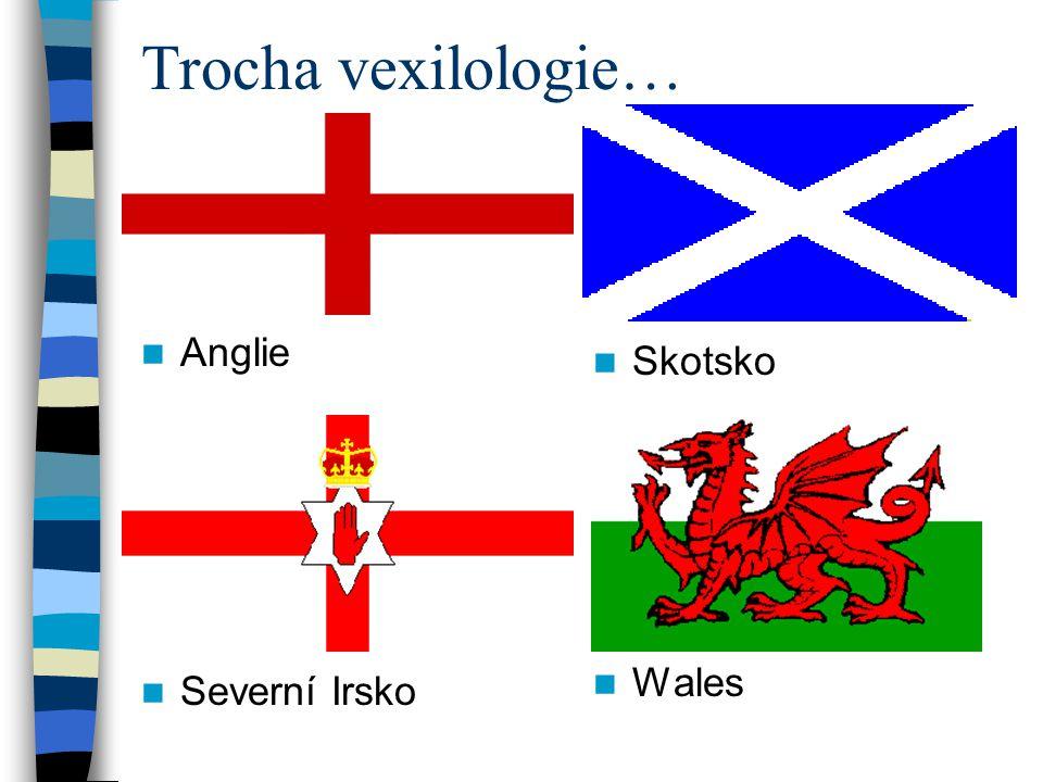 Trocha vexilologie… Wales Anglie Skotsko Severní Irsko