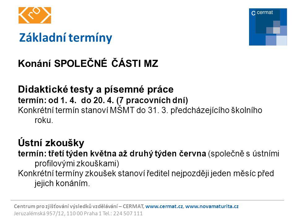 Centrum pro zjišťování výsledků vzdělávání – CERMAT, www.cermat.cz, www.novamaturita.cz Jeruzalémská 957/12, 110 00 Praha 1 Tel.: 224 507 111 Základní