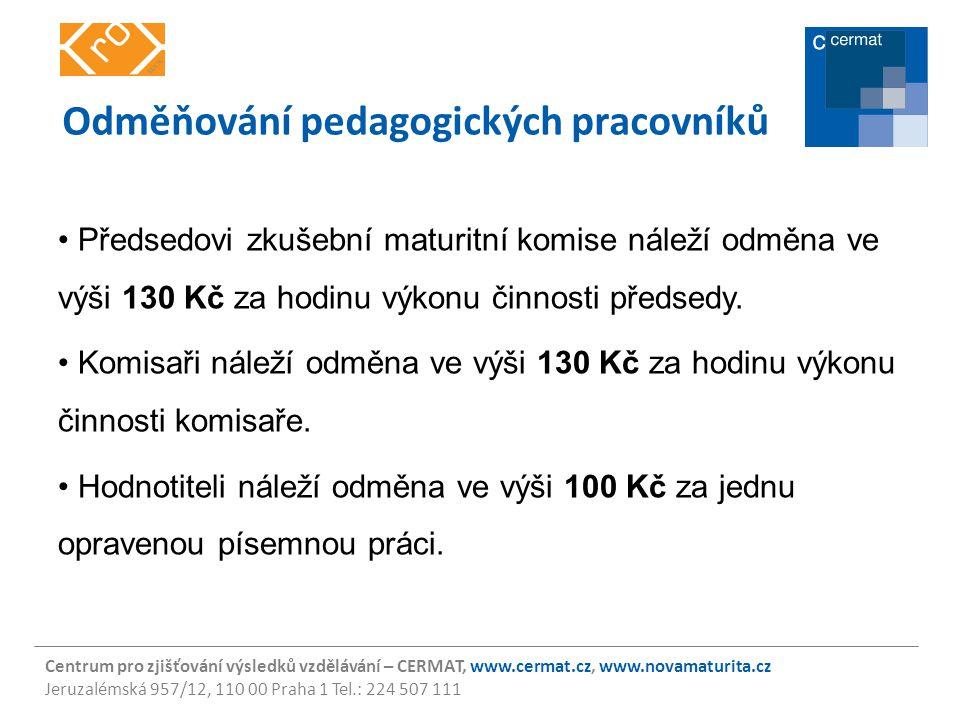 Centrum pro zjišťování výsledků vzdělávání – CERMAT, www.cermat.cz, www.novamaturita.cz Jeruzalémská 957/12, 110 00 Praha 1 Tel.: 224 507 111 Odměňová