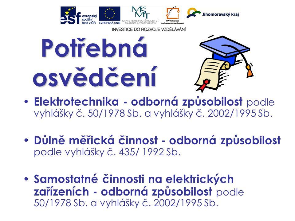 Potřebná osvědčení Elektrotechnika - odborná způsobilost podle vyhlášky č.