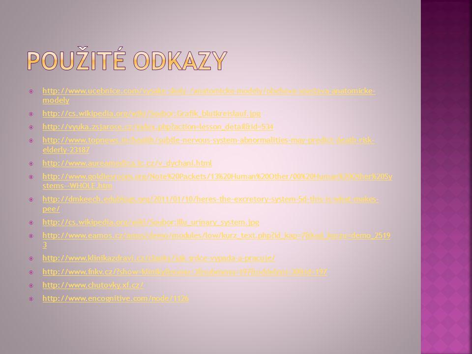  http://www.ucebnice.com/vysoke-skoly-/anatomicke-modely/obehova-soustava-anatomicke- modely http://www.ucebnice.com/vysoke-skoly-/anatomicke-modely/