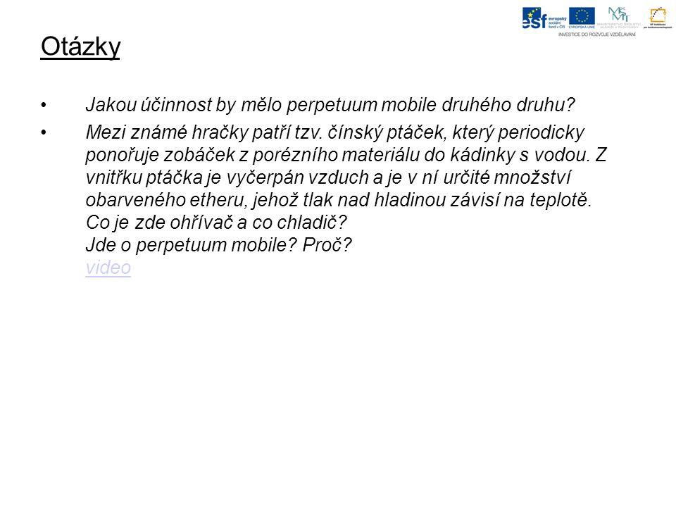 Otázky Jakou účinnost by mělo perpetuum mobile druhého druhu.