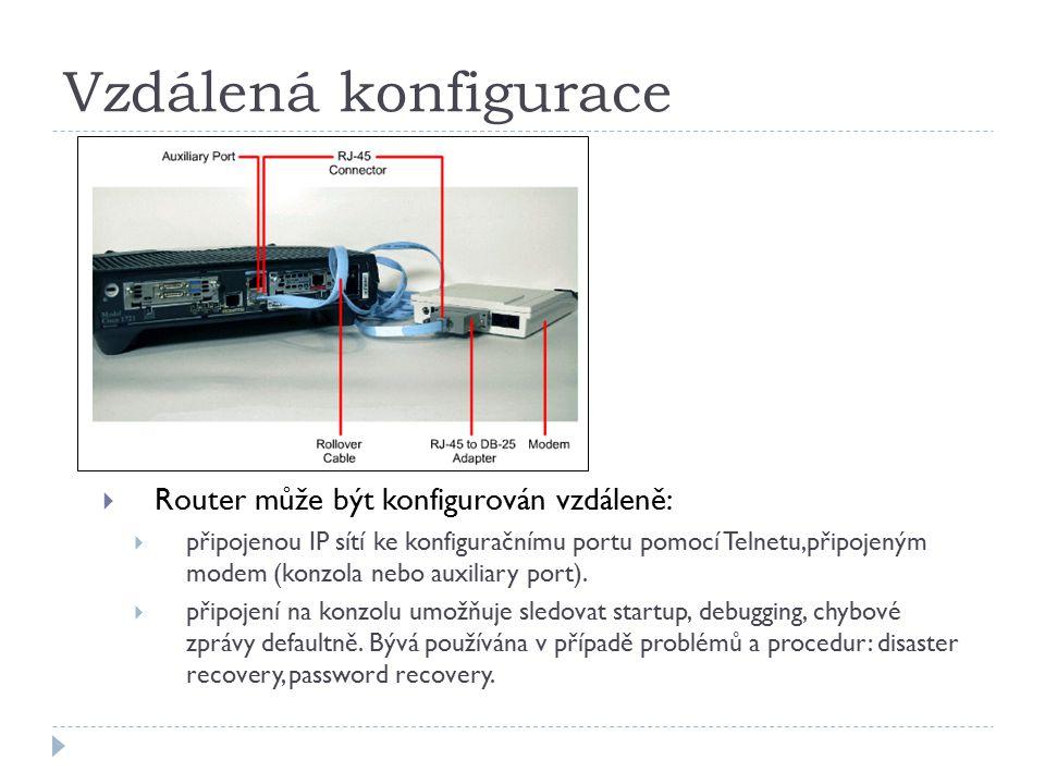 Vzdálená konfigurace  Router může být konfigurován vzdáleně:  připojenou IP sítí ke konfiguračnímu portu pomocí Telnetu,připojeným modem (konzola nebo auxiliary port).