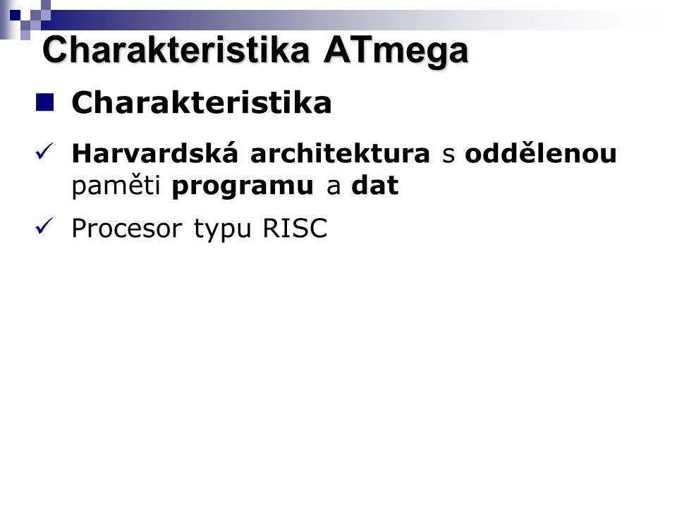 Charakteristika Harvardská architektura s oddělenou paměti programu a dat Procesor typu RISC Charakteristika ATmega