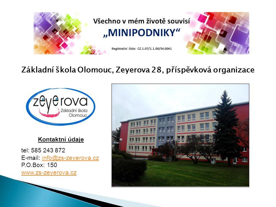 Základní škola Olomouc, Zeyerova 28, příspěvková organizace Kontaktní údaje tel: 585 243 872 E-mail: info@zs-zeyerova.cz P.O.Box: 150info@zs-zeyerova.
