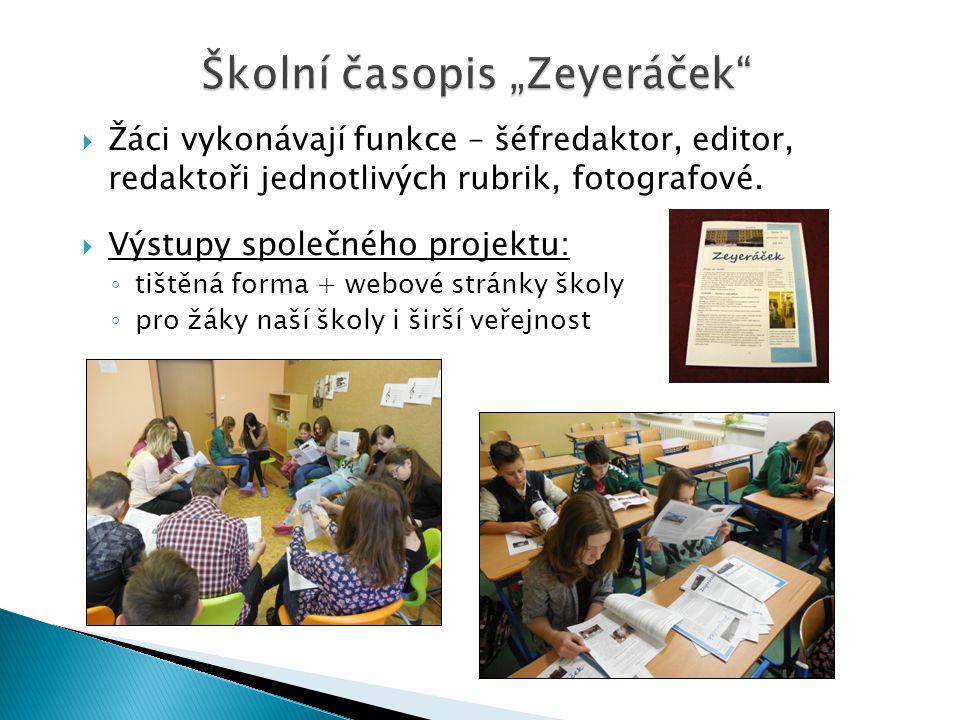 """Školní časopis """"Zeyeráček""""  Žáci vykonávají funkce – šéfredaktor, editor, redaktoři jednotlivých rubrik, fotografové.  Výstupy společného projektu:"""