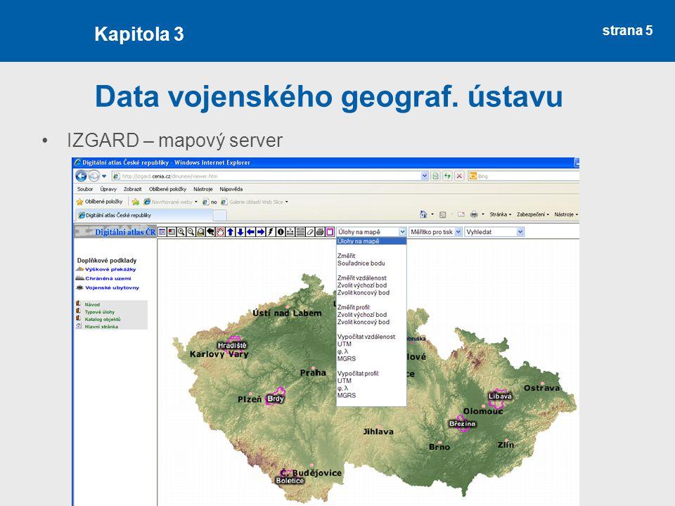 strana 5 Data vojenského geograf. ústavu IZGARD – mapový server Kapitola 3