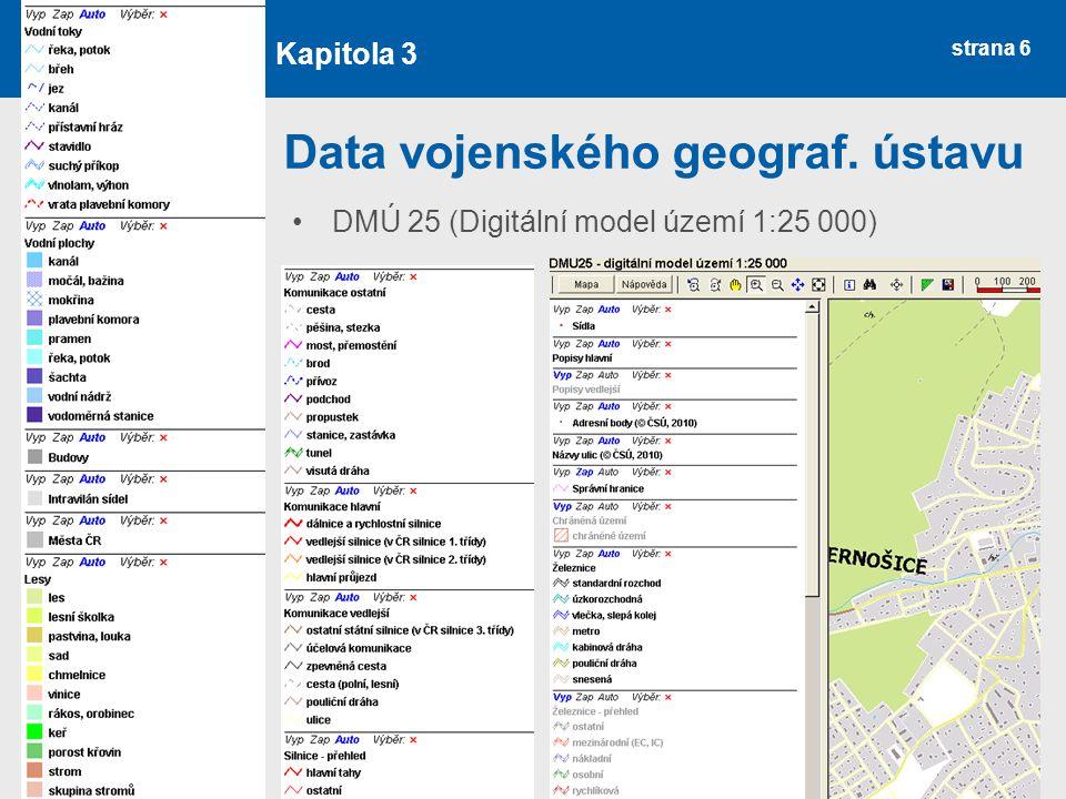 strana 6 Data vojenského geograf. ústavu DMÚ 25 (Digitální model území 1:25 000) Kapitola 3