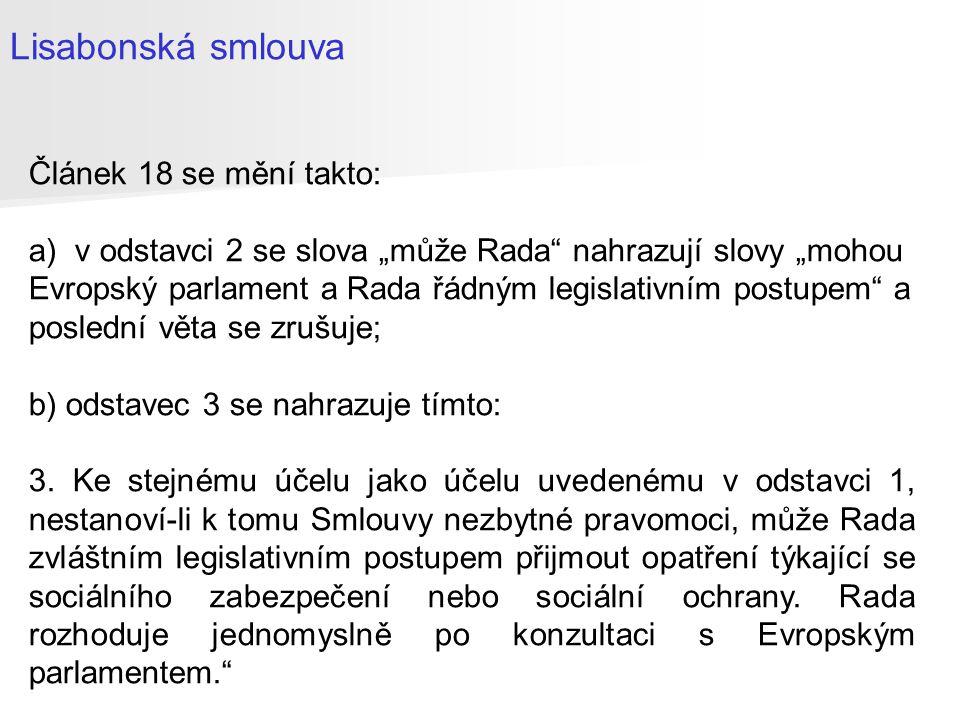 Smlouva o Evropské Unii (SEU) Smlouva o založení Evropského společenství → Smlouva o fungování Evropské Unie (SFEU) Smlouva o založení Evropského společenství pro atomovou energii Protokoly Listina základních práv EU