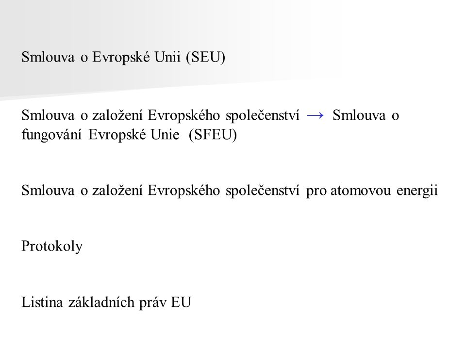 Článek 6 (SEU) 1.Unie uznává práva, svobody a zásady obsažené v Listině základních práv Evropské unie ze dne 7.
