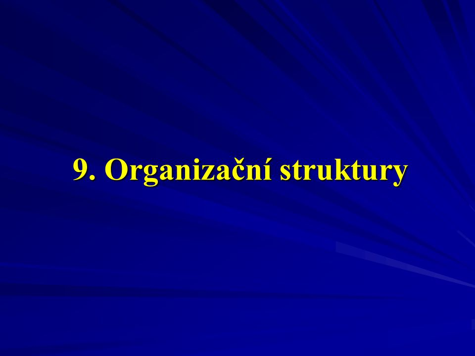 Divizionální organizační struktura Organizace je rozdělena do divizí, to může být provedeno např.