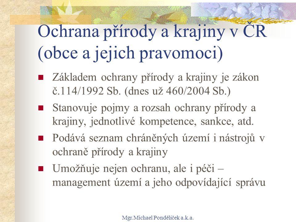 Mgr.Michael Pondělíček a.k.a.Zákon č.114/1992 Sb.