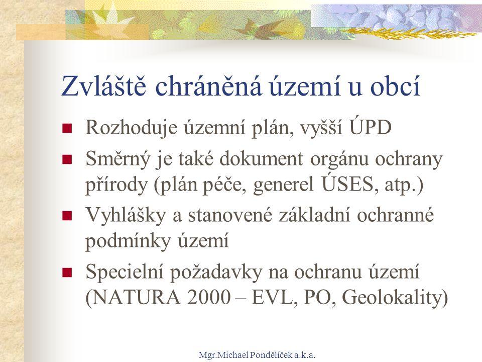 Mgr.Michael Pondělíček a.k.a. Zvláště chráněná území u obcí Rozhoduje územní plán, vyšší ÚPD Směrný je také dokument orgánu ochrany přírody (plán péče