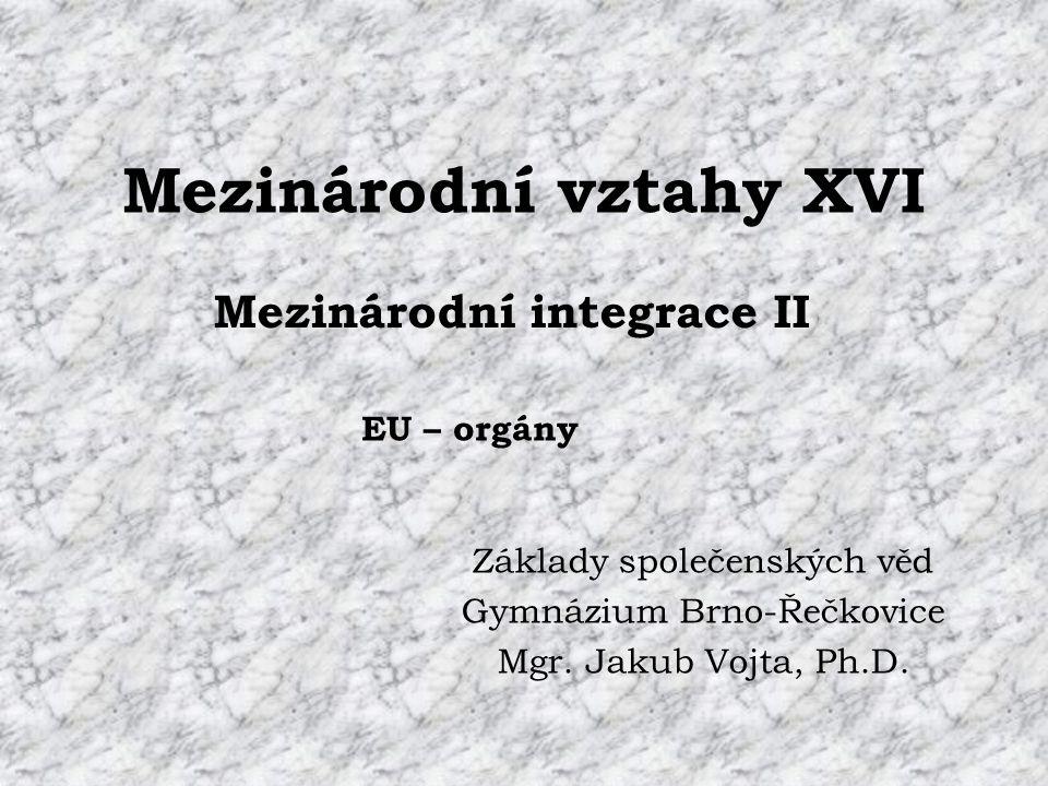 Mezinárodní vztahy XVI Základy společenských věd Gymnázium Brno-Řečkovice Mgr.