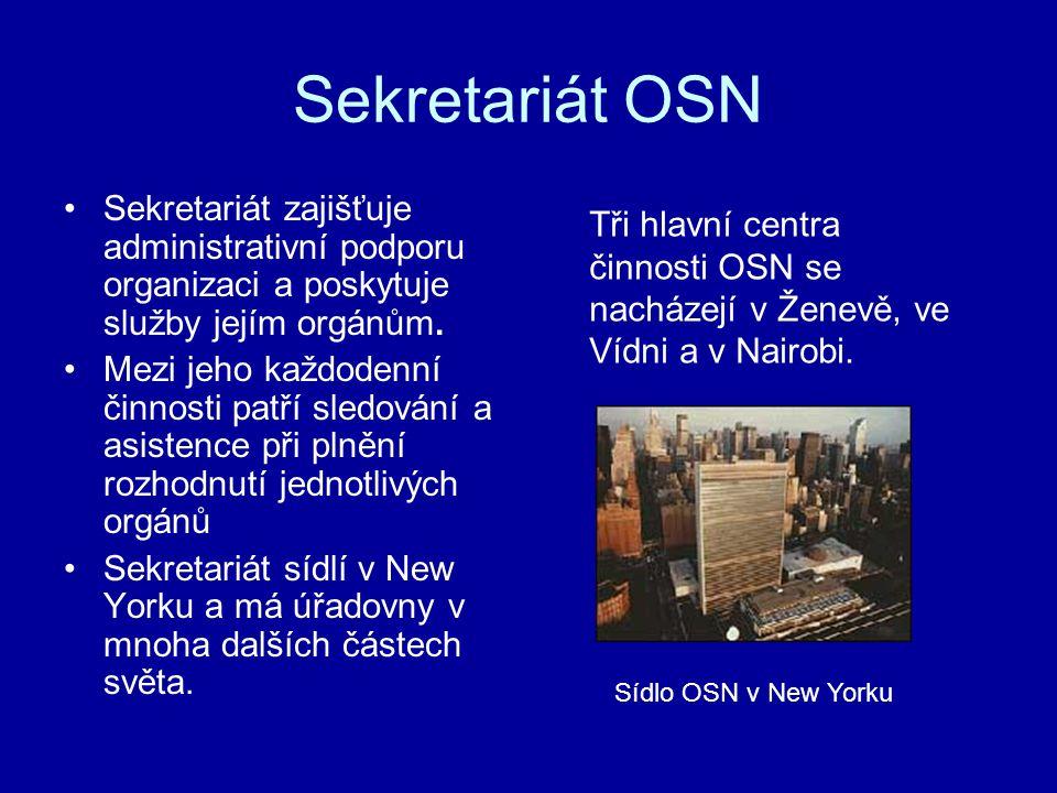 Sekretariát OSN Sekretariát zajišťuje administrativní podporu organizaci a poskytuje služby jejím orgánům. Mezi jeho každodenní činnosti patří sledová