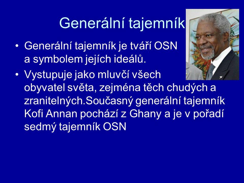 Generální tajemník Generální tajemník je tváří OSN a symbolem jejích ideálů. Vystupuje jako mluvčí všech obyvatel světa, zejména těch chudých a zranit