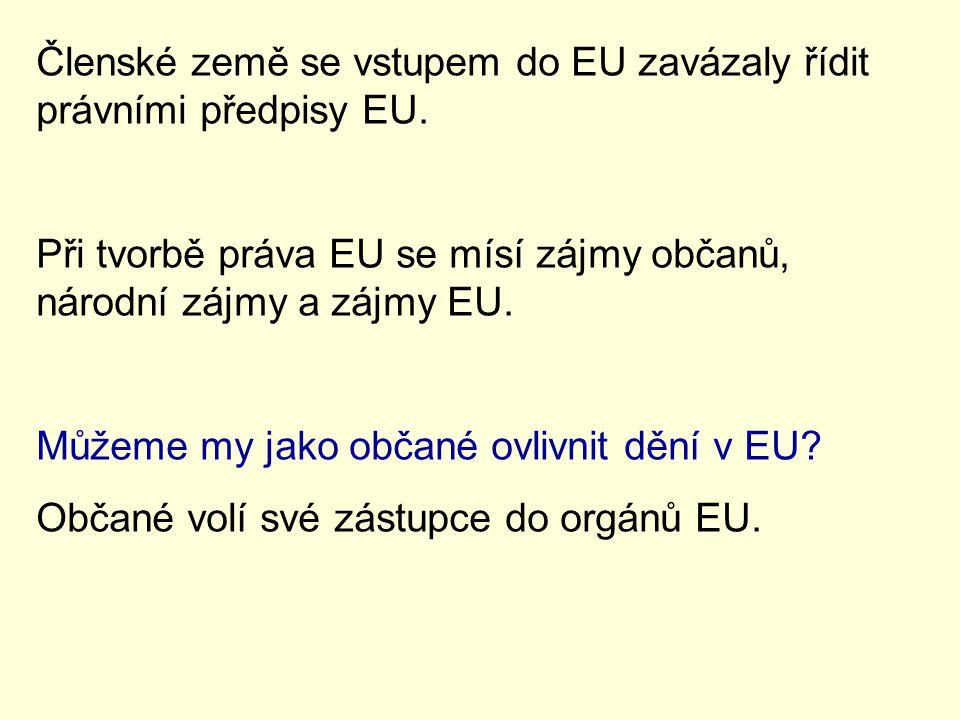 Členské země se vstupem do EU zavázaly řídit právními předpisy EU.