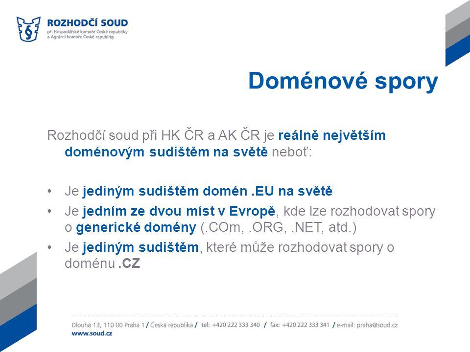Doménové spory Rozhodčí soud při HK ČR a AK ČR je reálně největším doménovým sudištěm na světě neboť: Je jediným sudištěm domén.EU na světě Je jedním